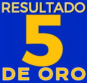 RESULTADO 5 de ORO